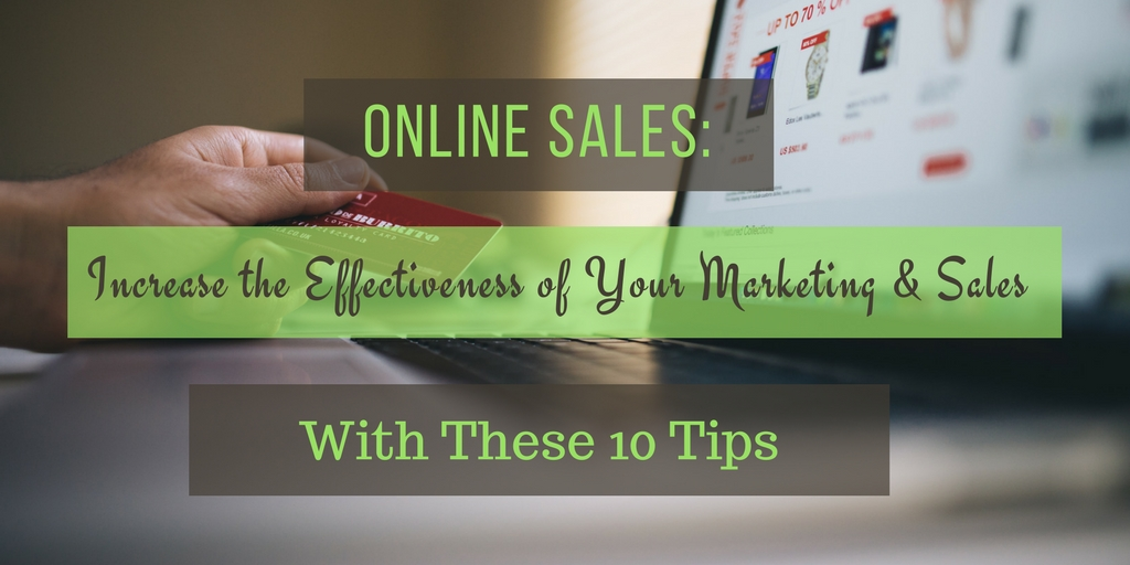 Online Sales Increase The Effectiveness Of Your Marketing