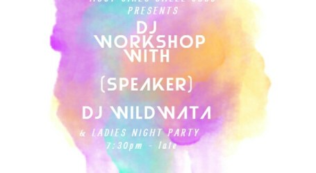 Most Girls Smell Good presents: a DJ workshop with Wildwata- Sunday, Oct. 1st