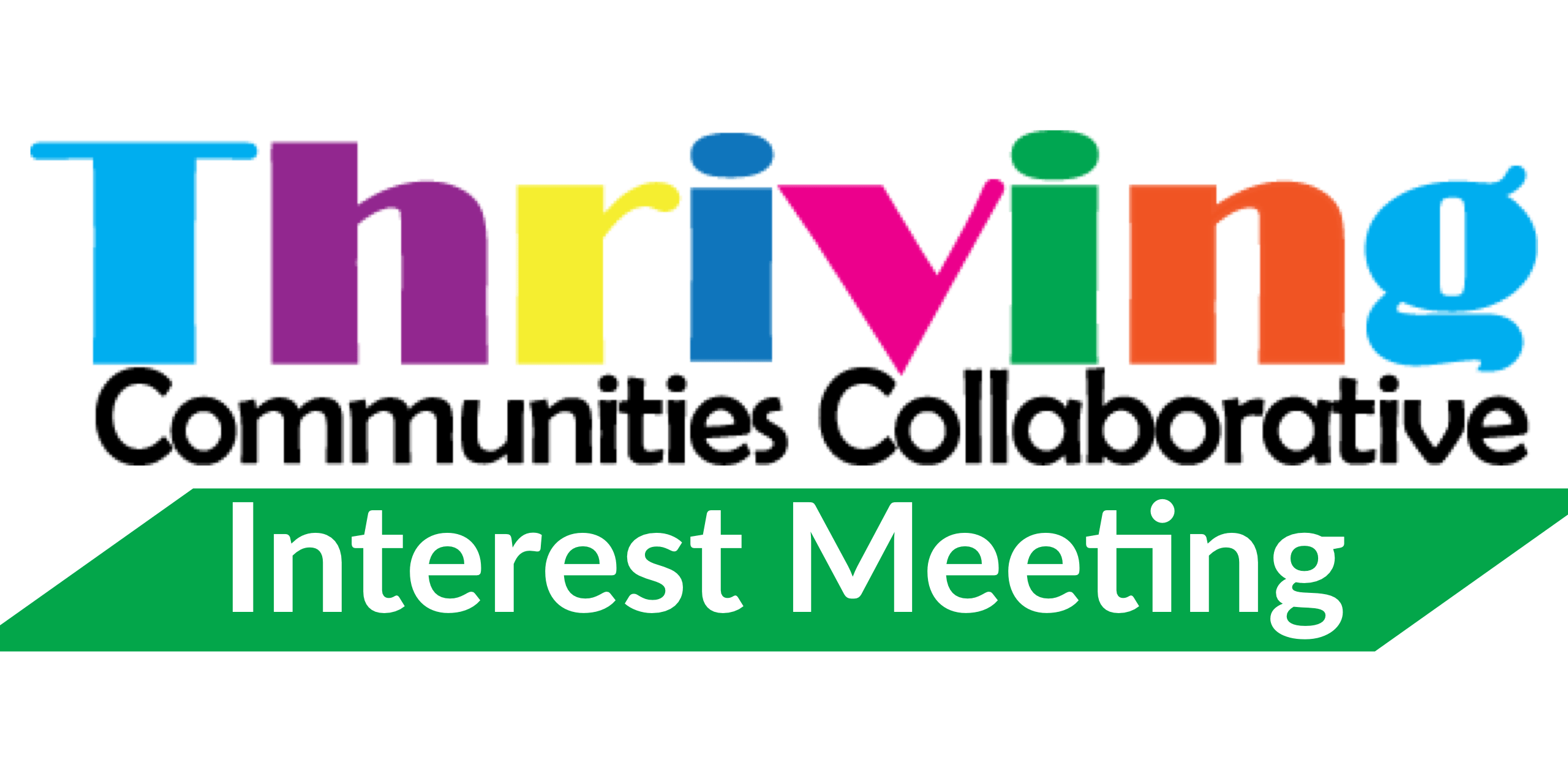 Thriving Communities Collaborative Interest Meeting
