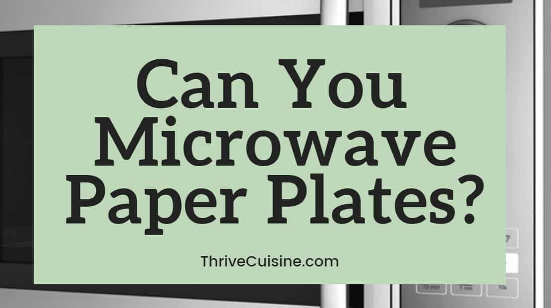 can you microwave paper plates yes