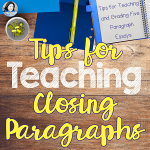 Tips For Teaching And Grading Five Paragraph Essays I Do Suggest Having Students Write The Introduction Paragraph Plus Body  Paragraphs A Couple Of Times Before Teaching The Closing Paragraph