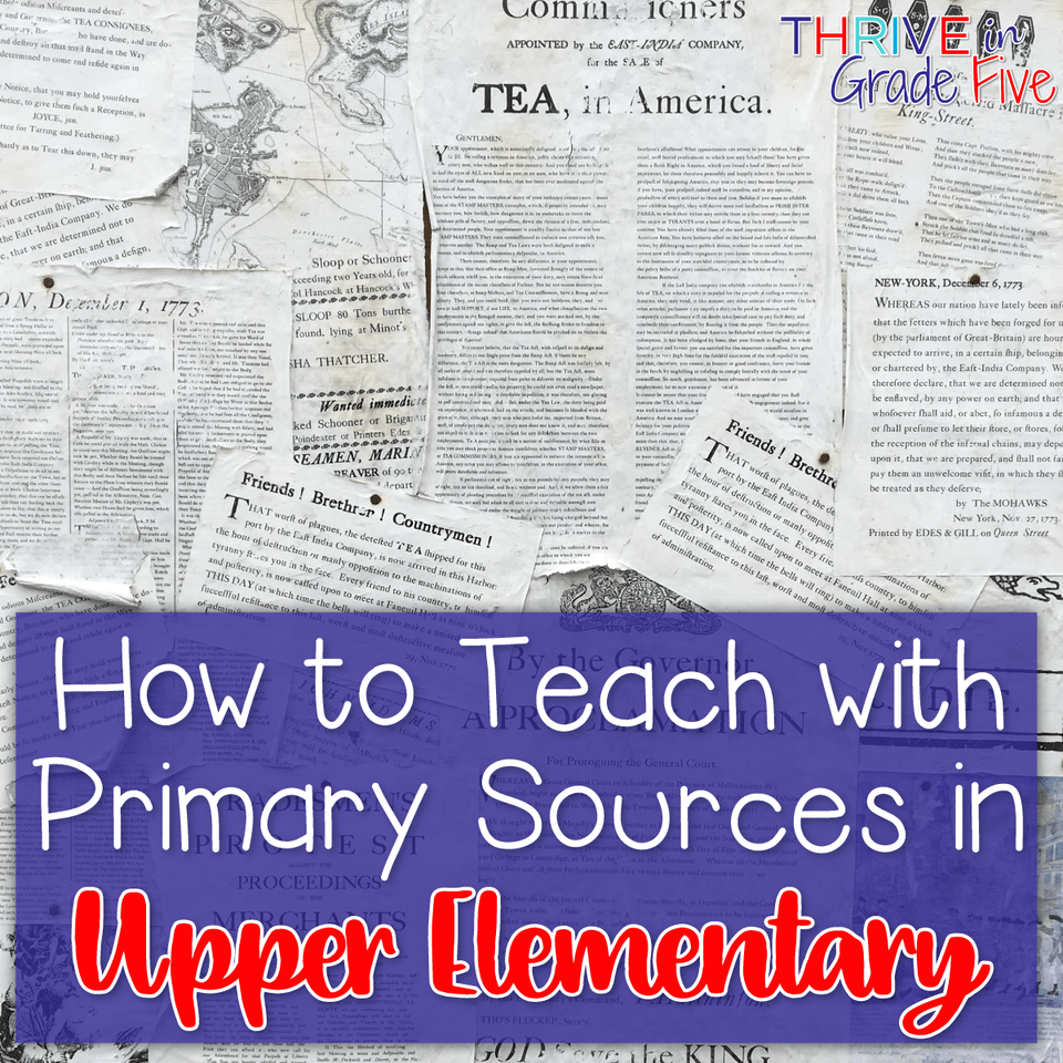 Teaching with Primary Sources in Upper Elementary