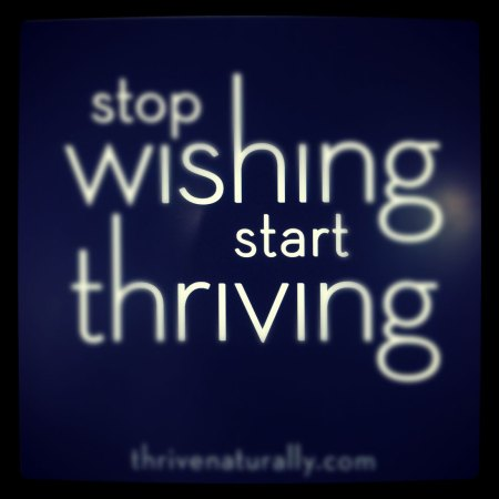 stop wishing - start thriving
