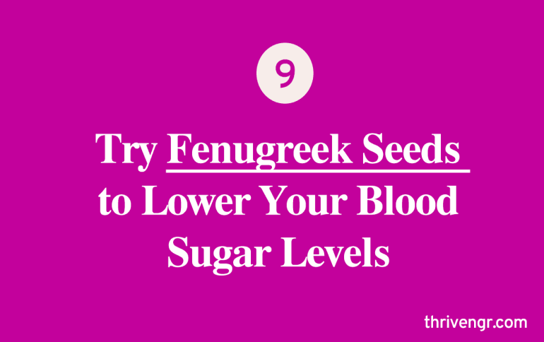 Try Fenugreek Seeds to Lower Your Blood Sugar Levels