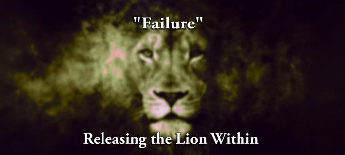 Releasing Lion Within   Failure
