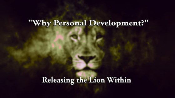 Releasing Lion Within   Why Personal Development HD