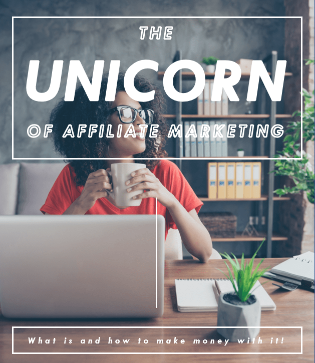 Discover the Unicorn of Affiliate Marketing!