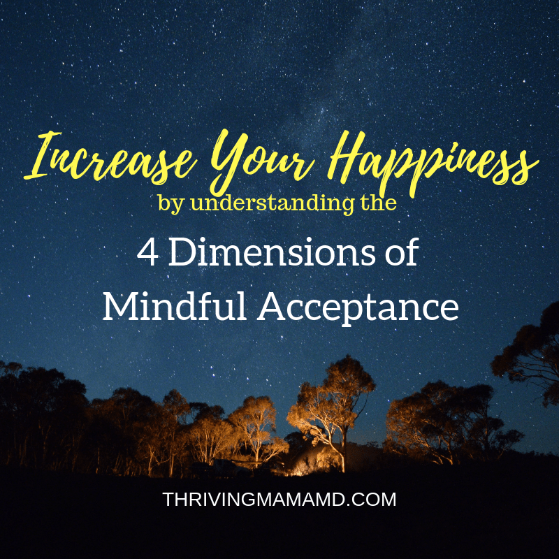 Increase Your Happiness Through Mindful Acceptance