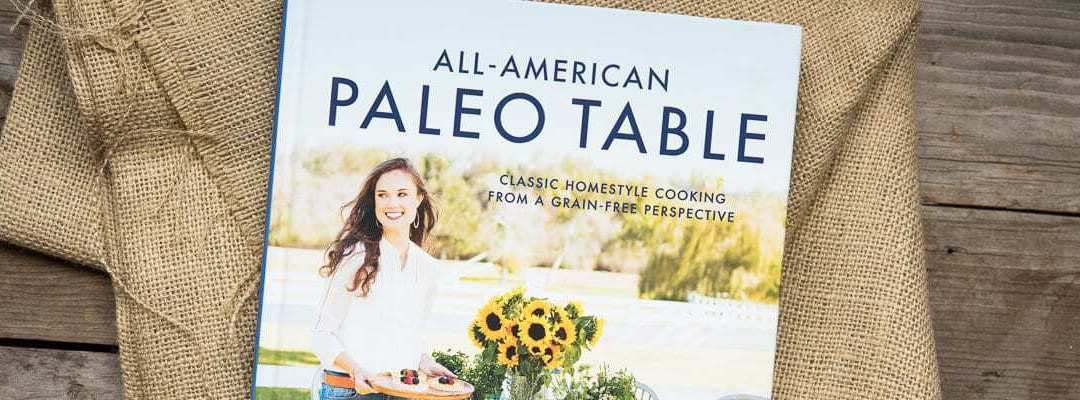 Book Review: All-American Paleo Table (and Recipe for Buffalo Chicken Meatballs)