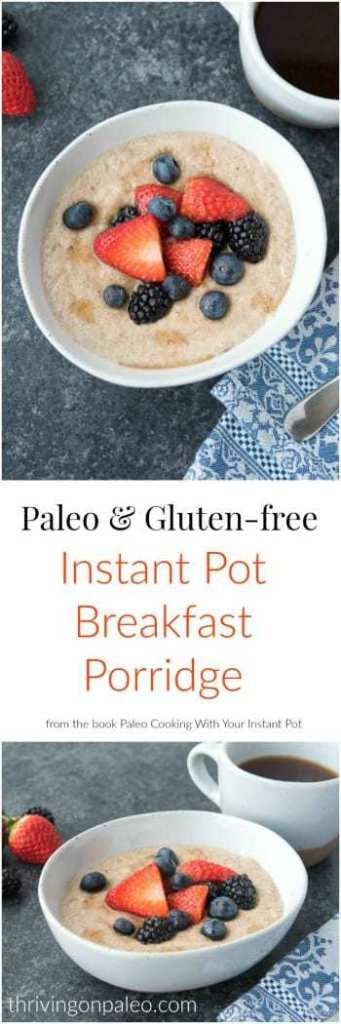 Paleo Breakfast Porridge Recipe from the new book, Paleo Cooking With Your Instant Pot . This grain-free and gluten-free breakfast recipe comes together in less than 10 minutes and is a great, healthy replacement for your morning oatmeal.