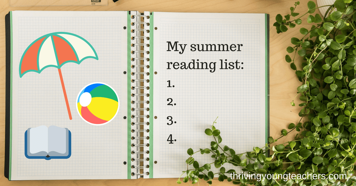 Summer Reading List For And By Teachers >> 4 Things That Should Be On Every Teachers Summer Reading List