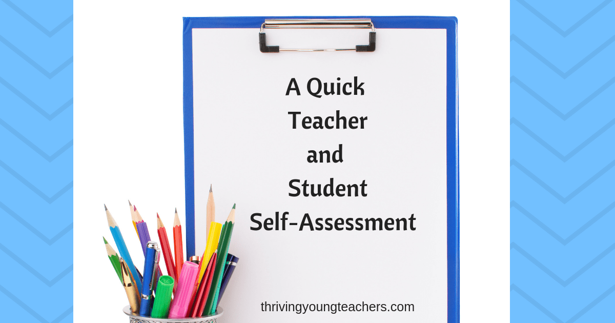 A Quick Teacher and Student Self-Assessment - Thriving Young Teachers