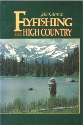 Flyfishing The High Country by John Gierach.