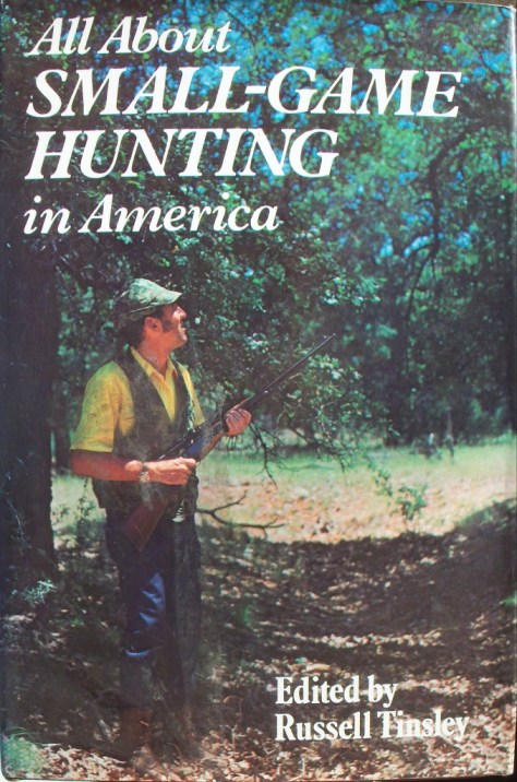 A photograph of the front cover of dustjacket of All About Small-Game Hunting in America Edited by Russell Tinsley