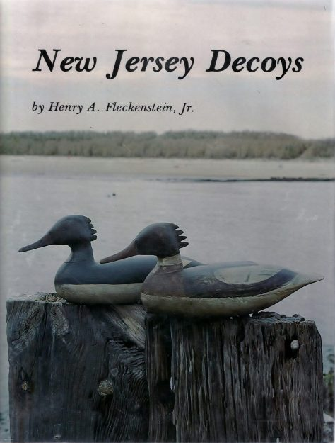 The Front of The Dustjacket of The Book New Jersey Decoys by Henry A. Fleckenstein, Jr., Which Shows A Pair of Early MeNew Jersey Decoys Rule!rganser Duck Decoys.