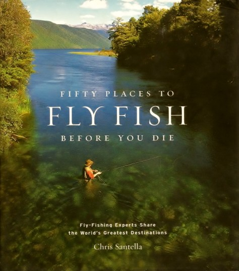 Front cover of Book Fifty Places To Fly Fish Before You Die by Chris Santella