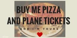 buy-me-pizzaand-plane-tickets