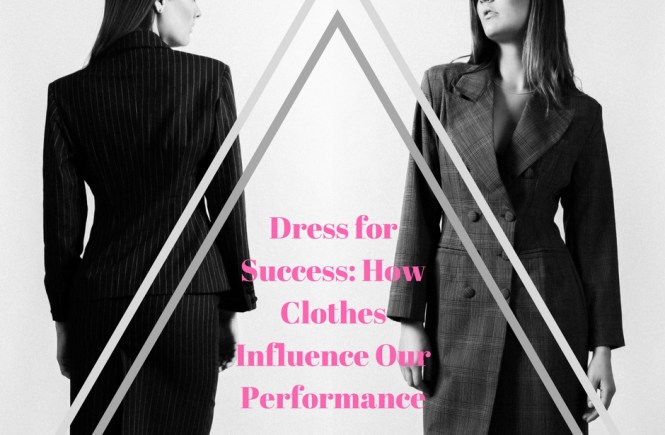 Dress for Success: How Clothes Influence Our Performance