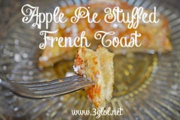 Apple Pie Stuffed French Toast by 3GLOL.net