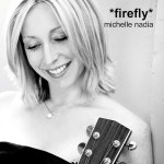 "Michelle Nadia and Her ""Firefly"" – Reigniting the Flames of Classic Singer-Songwriters"
