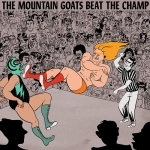 """The Mountain Goats tag in many styles with """"Beat the Champ"""""""