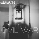 """Edison confidently steps toward the unknown with """"Civil War"""" (Premiere Play)"""