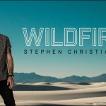 "Stephen Christian embraces His name with ""Wildfires"""