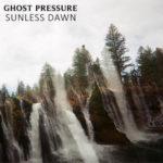 "Ghost Pressure shine brightly through a ""Sunless Dawn"""