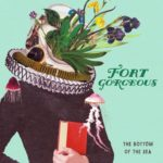 """Fort Gorgeous takes an emotion-laden journey to the """"Bottom of the Sea"""""""