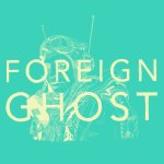 Welcome the fun and friendliness of Foreign Ghost's debut single