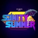 "City Mouth's ""Sanity for Summer"" goes crazy with creative cohesion"
