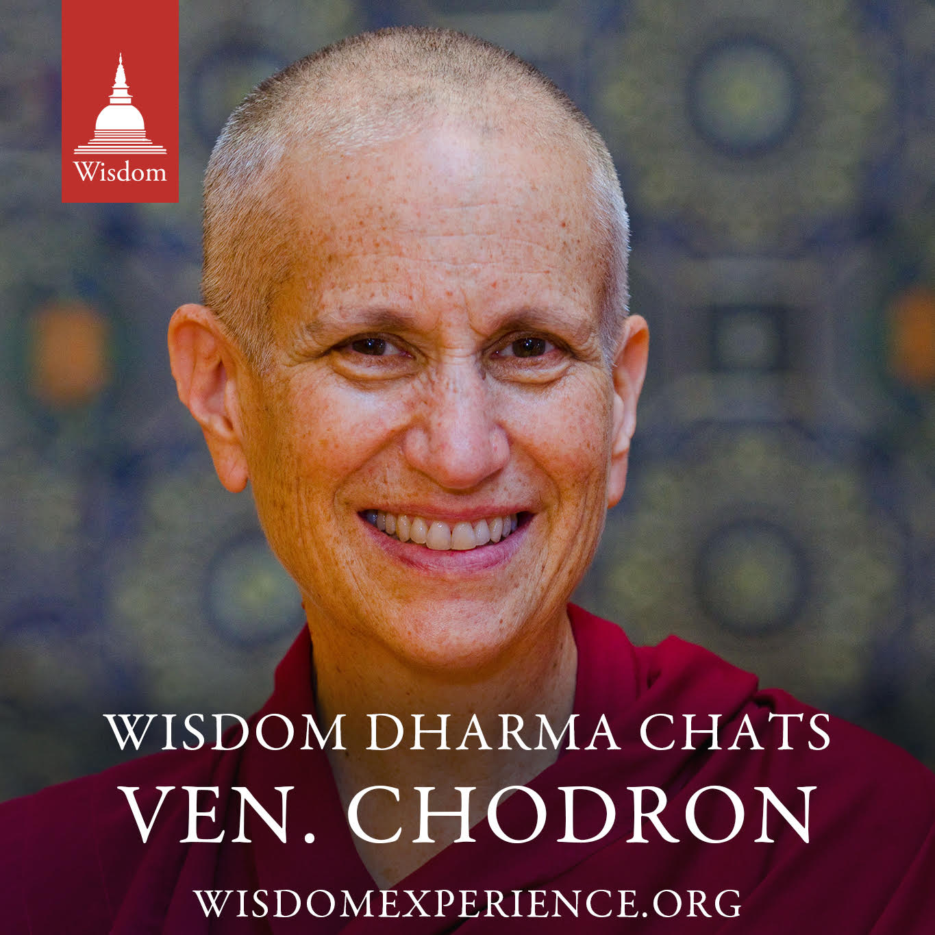 Online: Wisdom Dharma Chat with Venerable Thubten Chodron