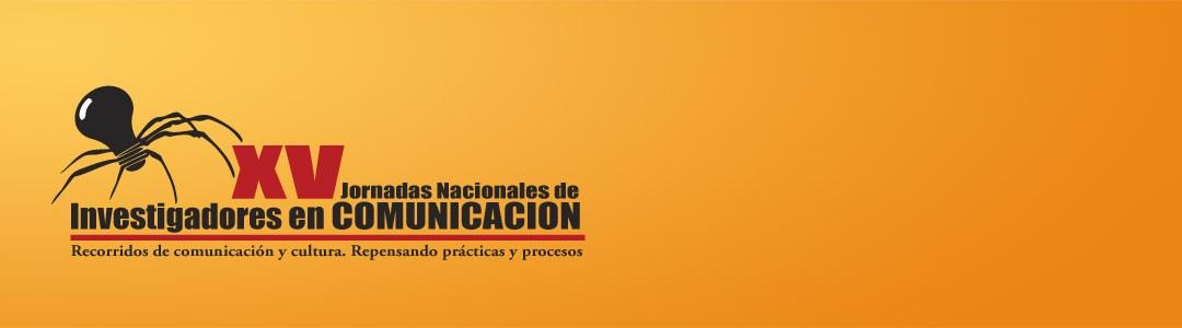 Repasando las XV Jornadas de la Red Nacional de Investigadores en Comunicación