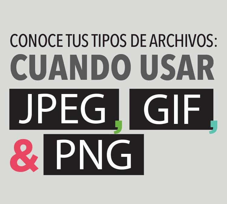 JPG, GIF y PNG: Para qué sirve cada formato y cuándo usarlo [infografía]