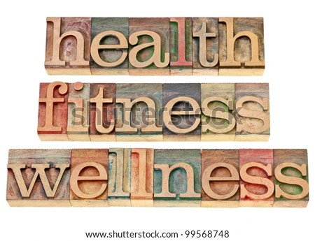 health, fitness, wellness - healthy lifestyle concept - isolated text in vintage letterpress wood type - stock photo
