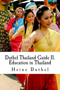 Duthel Thailand Guide II.Education in Thailand - 10th. Edition 2002 - 2013-【電子書籍】