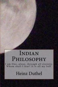 Indian PhilosophyThe real Perceiver, the real Ruler, the Governor, the Creator, the Manipulator of all this, is the Self of man.【電子書籍】[ Heinz Duthel ]