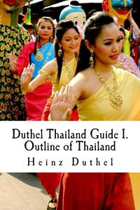 Duthel Thailand Guide I.Outline of Thailand - 10th. Edition 2002 - 2013-【電子書籍】