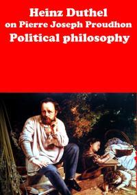 Pierre Joseph Proudhon PhilosophyLa philosophie de la mis?re【電子書籍】[ Heinz Duthel ]