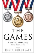 The Games: A Global History of the Olympics GAMES [ David Goldblatt ]