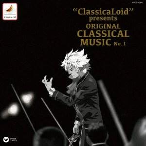 ClassicaLoid presents ORIGINAL CLASSICAL