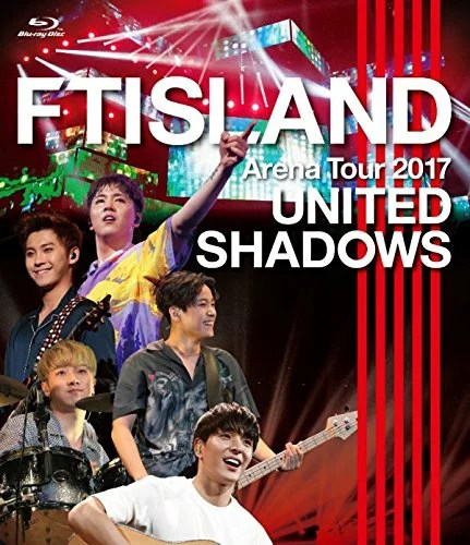 Arena Tour 2017 - UNITED SHADOWS -【Blu-ray】 [ FTISLAND ]