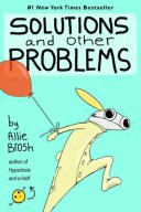 Solutions and Other Problems SOLUTIONS & OTHER PROBLEMS [ Allie Brosh ]