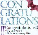 【中古】 Congratulations!! TAKARAZUKA 100th Anniversary Disc(DVD付) /宝塚歌劇団,蘭乃はな・愛希れいか・ 【中古】afb