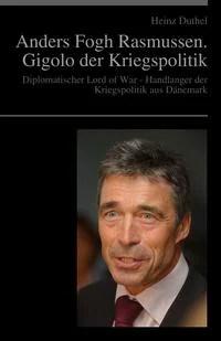 Anders Fogh Rasmussen. Der Gigolo der Kriegspolitik