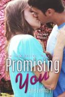 Promising You【電子書籍】[ Allie Everhart ]