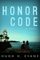 Honor CodeA Novel【電子書籍】[ Hugh H. Evans ]