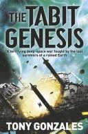 The Tabit Genesis【電子書籍】[ Tony Gonzales ]