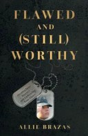 Flawed and (Still) WorthyOwning Your Journey and Embracing Your Flaws【電子書籍】[ Allie Brazas ]