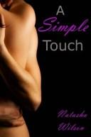 A Simple Touch【電子書籍】[ Natasha Wilson ]
